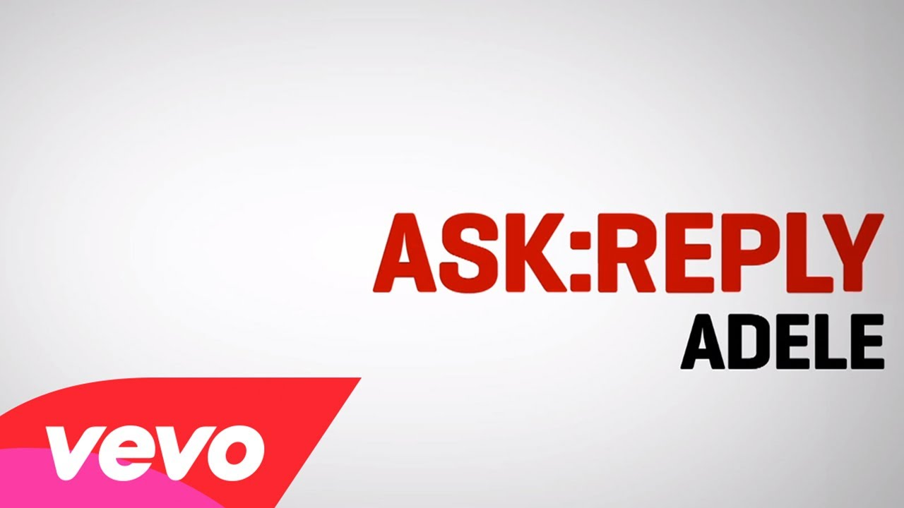 Adele – ASK:REPLY