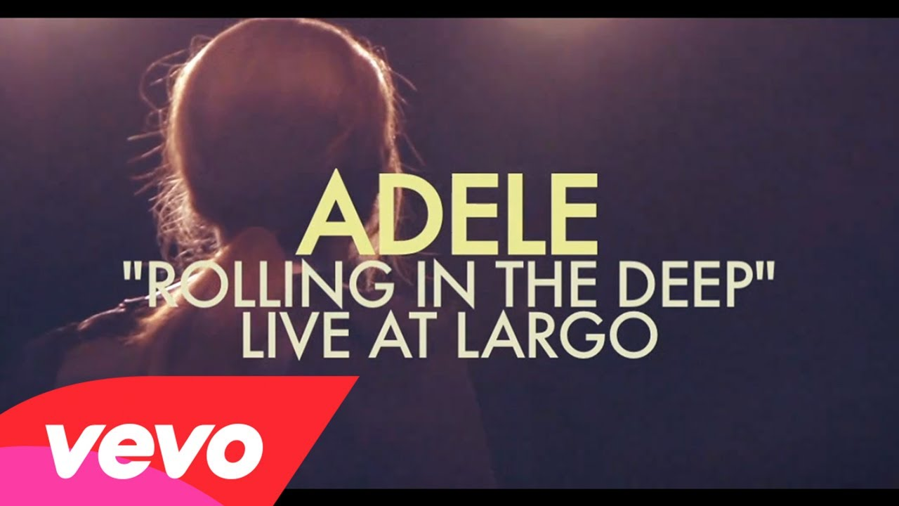 Adele – Rolling In The Deep (Live at Largo)