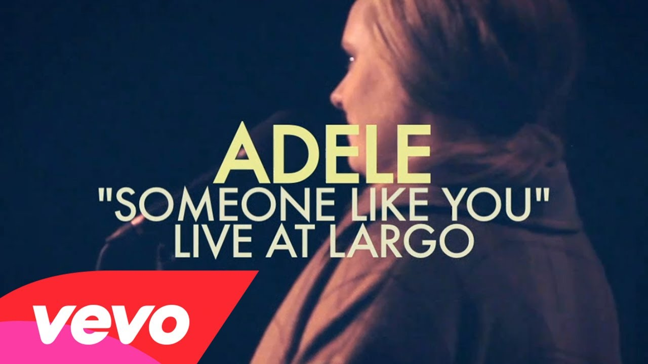 Adele – Someone Like You (Live at Largo)