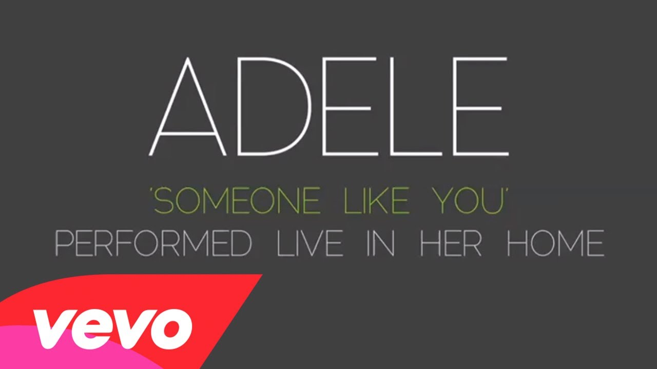 Adele – Someone Like You (Live in Her Home)