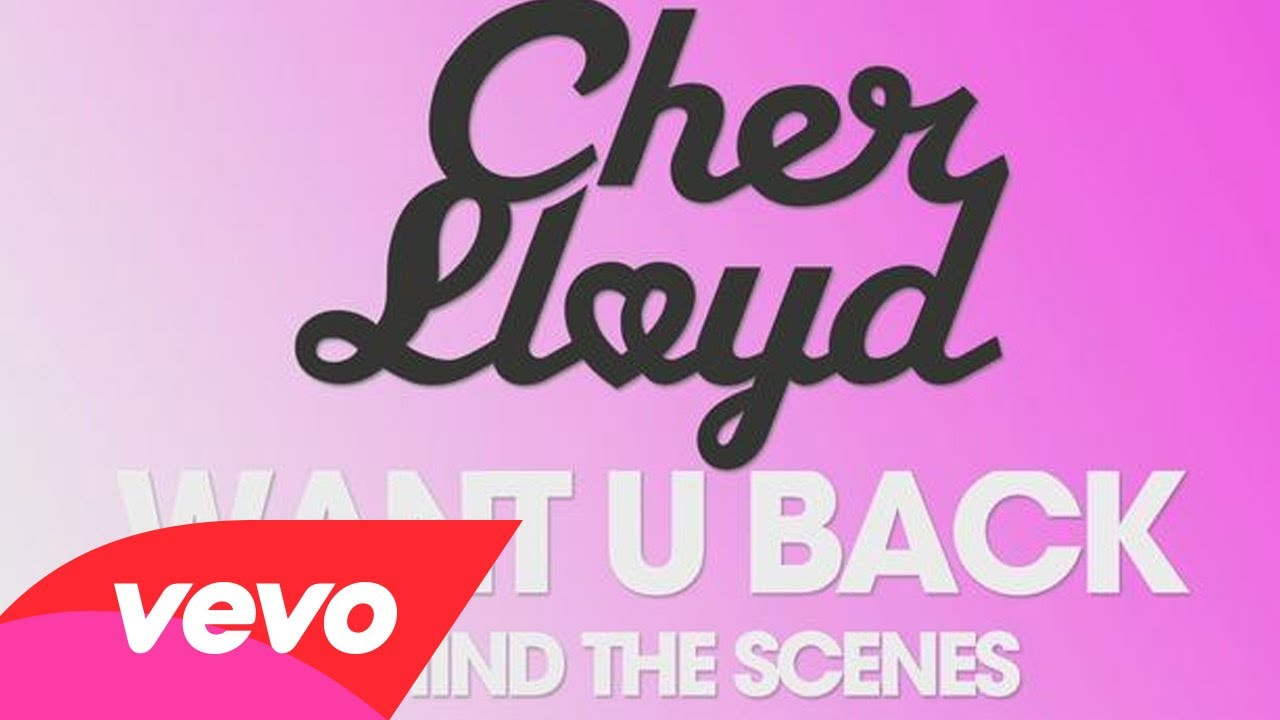 Cher Lloyd – Behind The Scenes – Want U Back (U.S. Version)