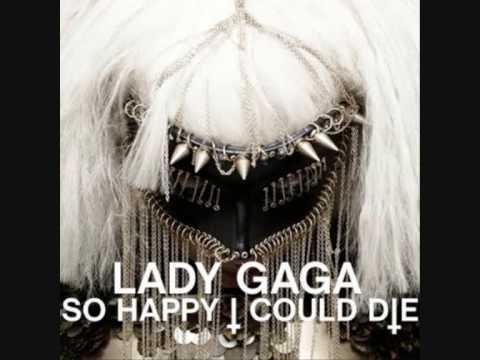 Lady Gaga – So Happy I Could Die
