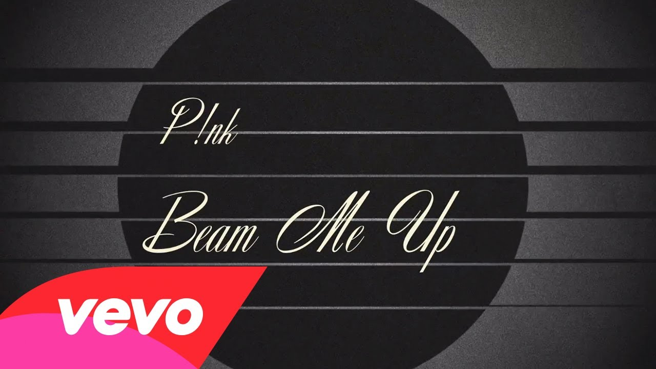 P!nk – Beam Me Up (Official Lyric Video)