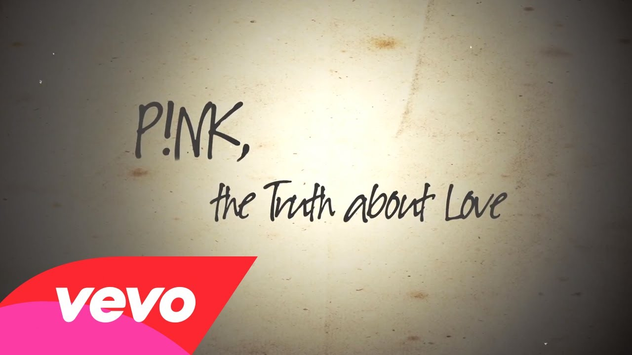 P!nk – The Truth About Love (Official Lyric Video)