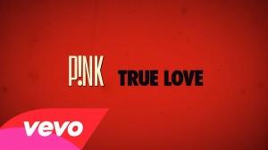 P!nk – True Love (Official Lyric Video)