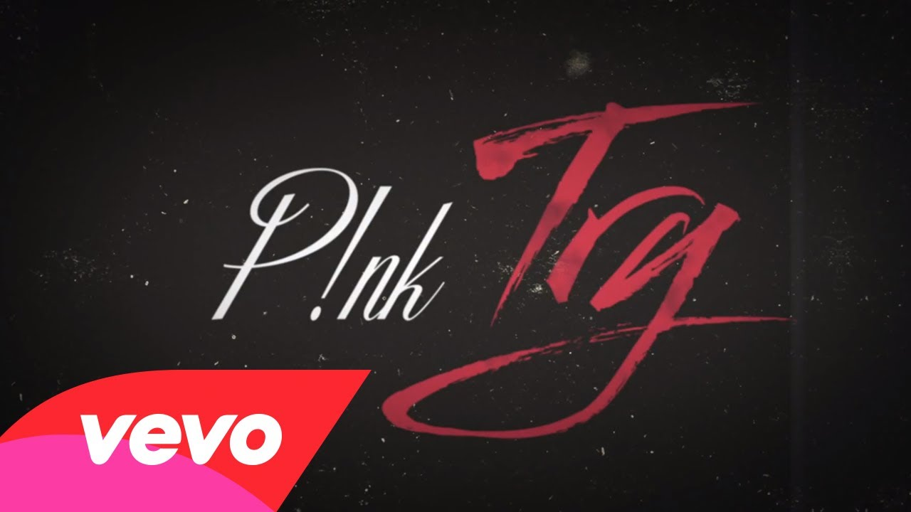 P!nk – Try (Official Lyric Video)