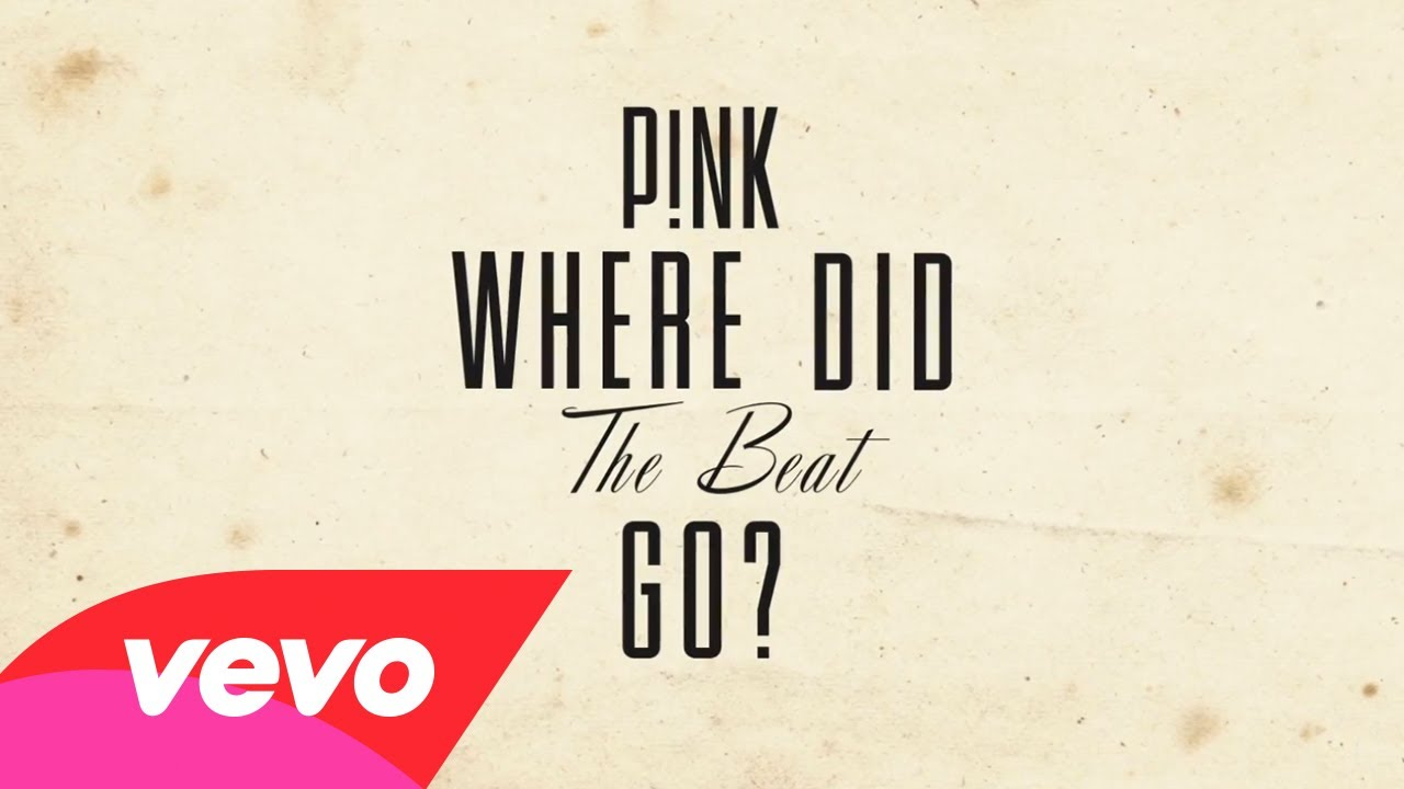 P!nk – Where Did The Beat Go? (Official Lyric Video)
